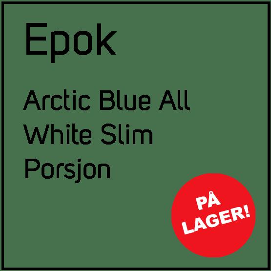 Epok Arctic Blue All White Slim Porsjon