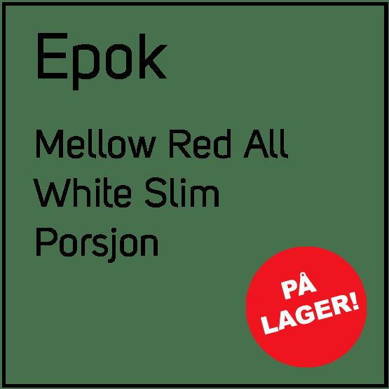 Epok Mellow Red All White Slim Porsjon