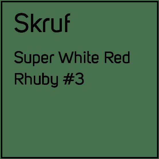 Skruf Super White Red Rhuby #3